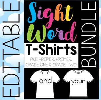 Sight Word T-Shirts BUNDLE: Pre-Primer, Primer, First Grade and Second Grade Dolch words. This is an editable file.  Type in your own text on both the small and large t-shirts. This file is full of new and fun ways for your students to learn and revisit sight words from Pre-K to Grade Two using Dolch word lists Pre-Primer through Grade Two.