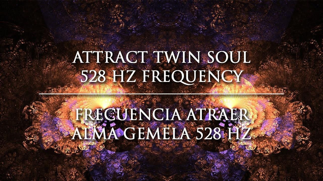 Attract your Twin Soul 528 Hz Frequency Frecuencia Atrae