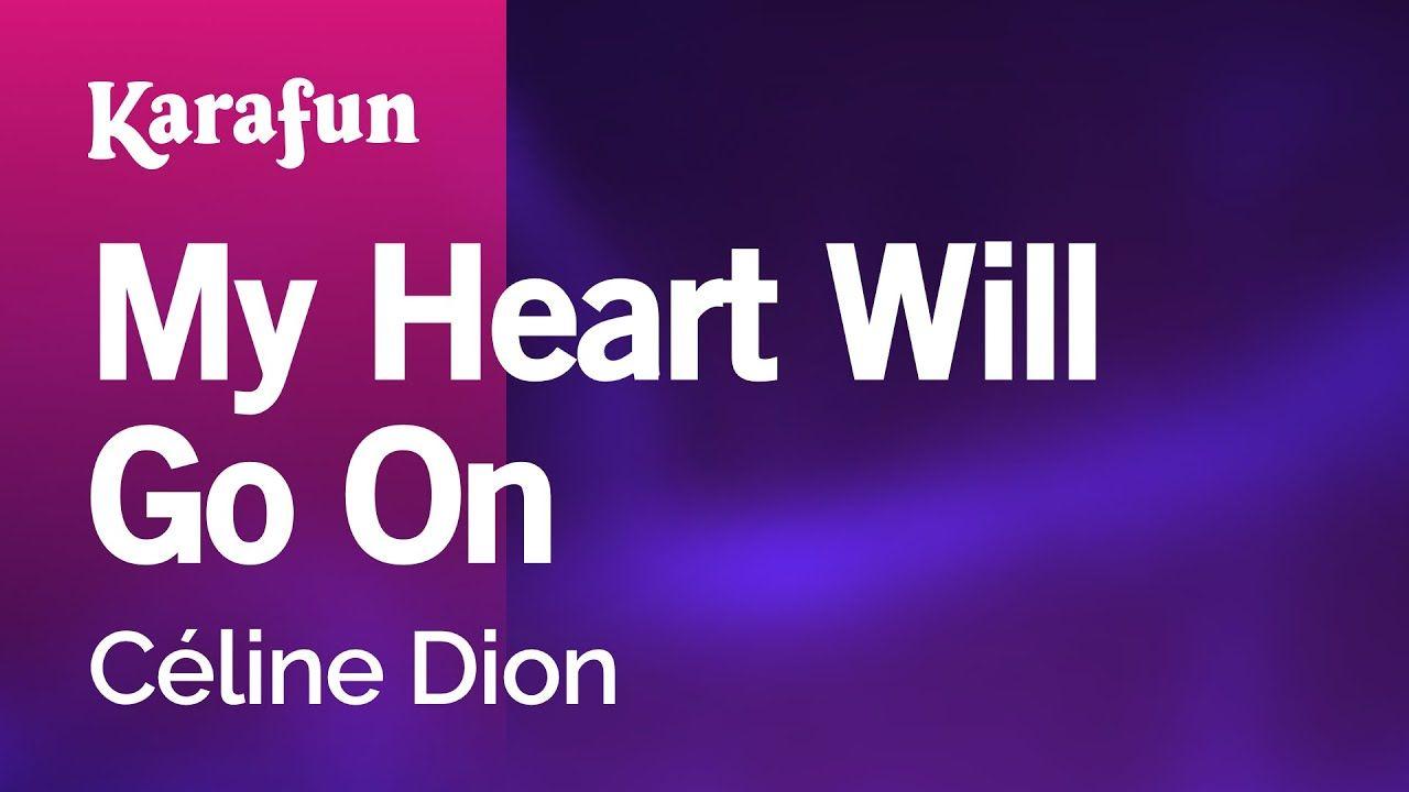 Karaoke My Heart Will Go On Celine Dion Titanic Celine Dion Karaoke Celine