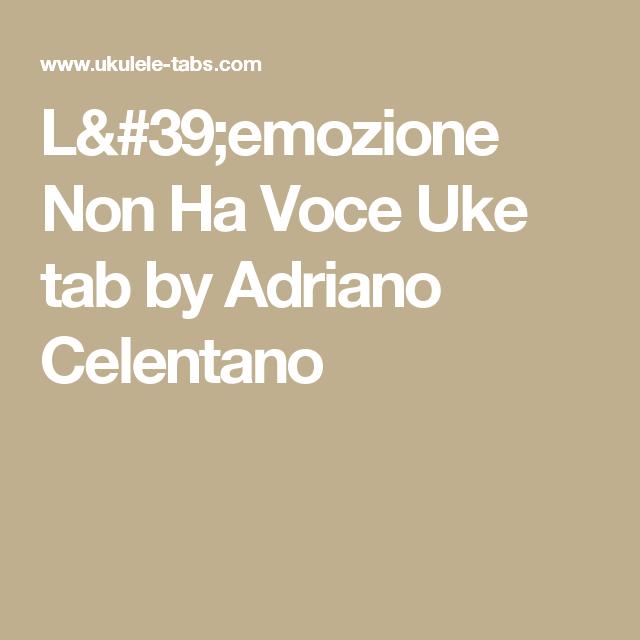 Lemozione Non Ha Voce Uke Tab By Adriano Celentano Ukulele