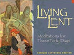Title: Living Lent By: Crafton, Barbara Cawthorne