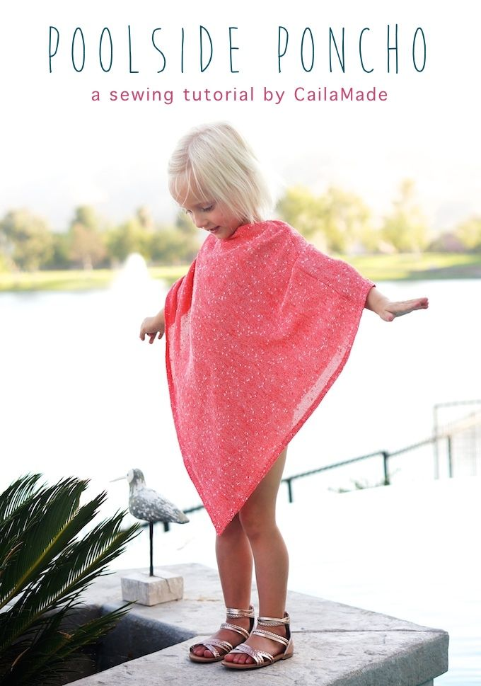 Poolside Poncho Tutorial From Cailamade Sewing Poncho Tutorial