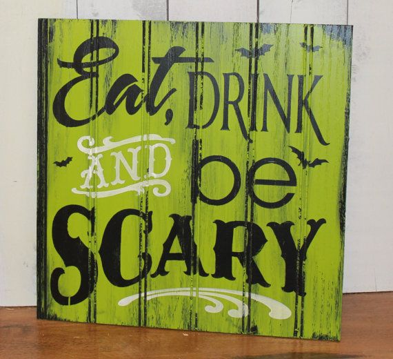 EAT DRINK and be SCARY Sign/Halloween by TheGingerbreadShoppe