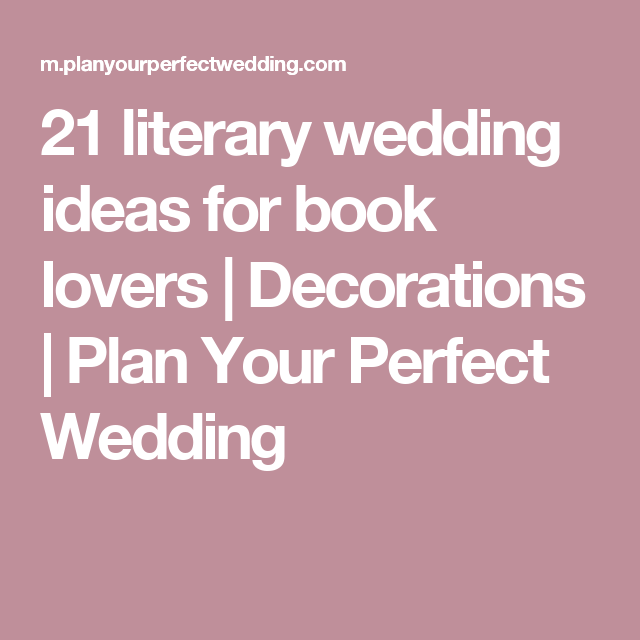 21 Literary Wedding Ideas For Book Lovers (With Images