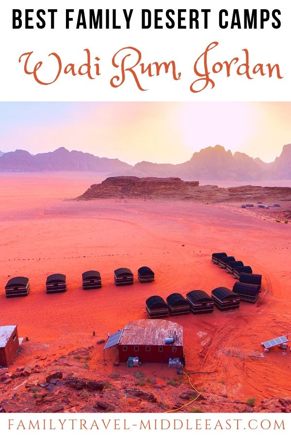 Family Travel in the Middle East Plan your visit to a Wadi Rum desert camp. A detailed guide to the best camps when travelling with Children #middleeast