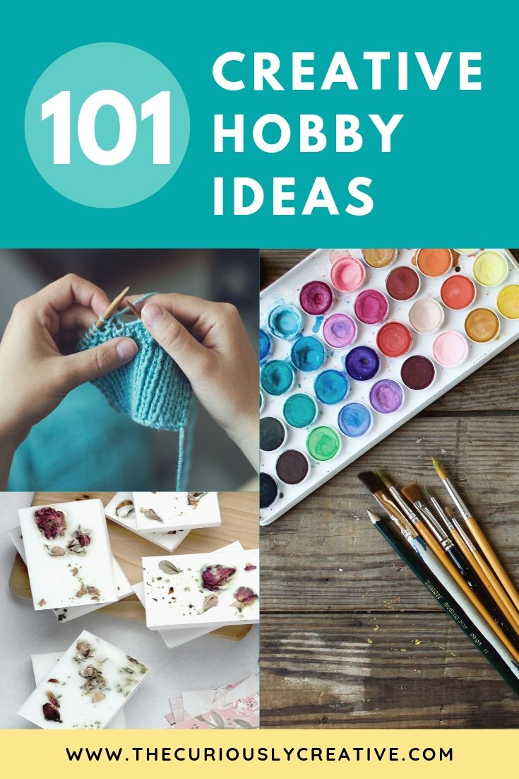 The Ultimate List of Creative Hobbies - The Curiously Creative