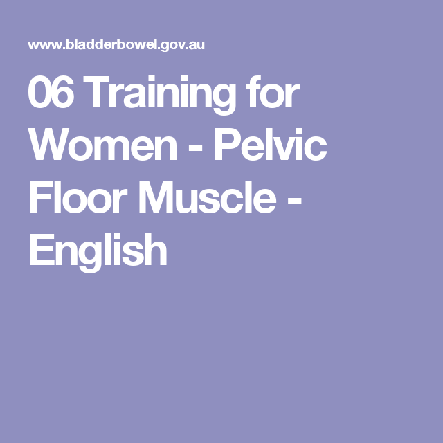06 Training for Women - Pelvic Floor Muscle - English