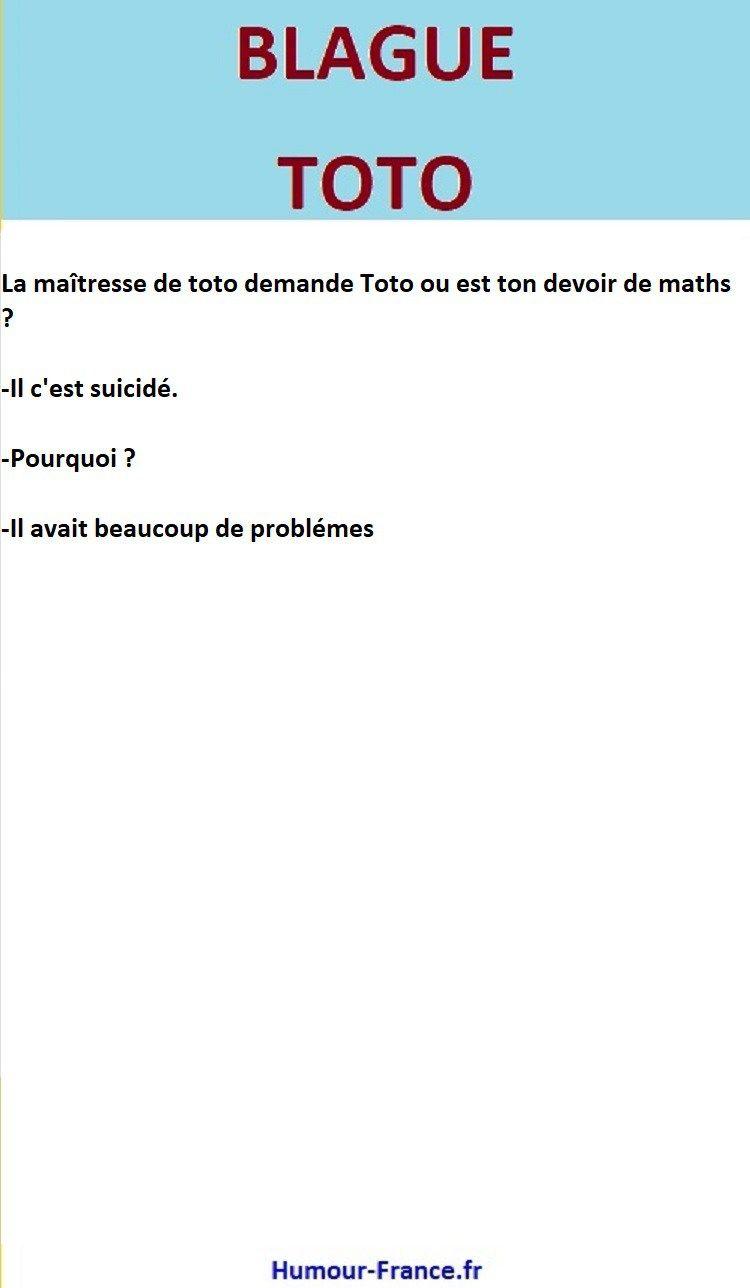 La Maitresse De Toto Demande Toto Ou Est Ton Devoir De Maths Blague De Toto Blague Message Marrant