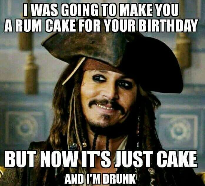 4cb15e0f08cd6ed9a4a6ccc85a6c8384 birthday rum cake birthday memes pinterest birthdays