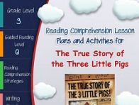 This lesson plan activity package for The True Story of the Three Little Pigs comes complete with teacher guides, reading comprehension strategy lesson plans, reader's notebook worksheets, vocabulary ...