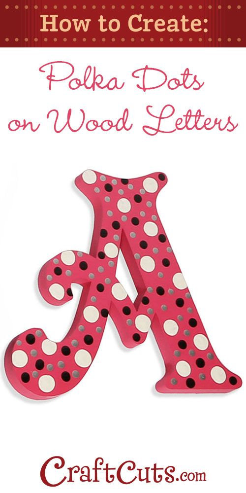 polka dot letters how to paint polka dots on wood letters craftcuts 24021 | 4cb21998fdb88f8e3c754ecca4525031