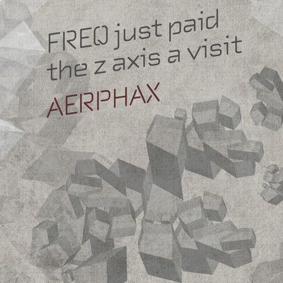 AERPHAX - FREQ paid the Z axis a visit - Techno track by Aerphax - (Brian Anthony, Copenhagen - Denmark) #AERPHAX. #Brian Anthony, #Copenhagen - #Denmark. #Ambient, #IDM, #experimental, #techno