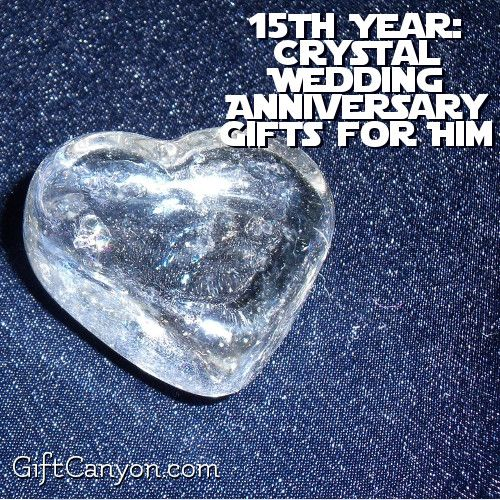 15th Year Crystal Wedding Anniversary Gifts For Him Gift Canyon 15th Wedding Anniversary Gift 15th Wedding Anniversary Wedding Anniversary Gifts