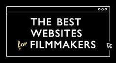The best websites for filmmakers
