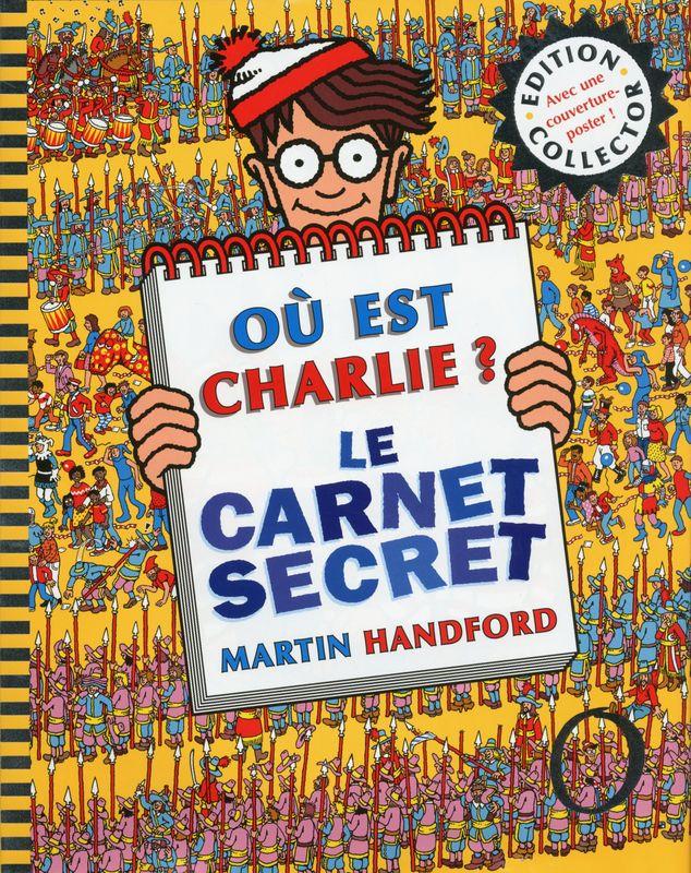Ou Est Charlie Le Carnet Secret De Martin Handford Une