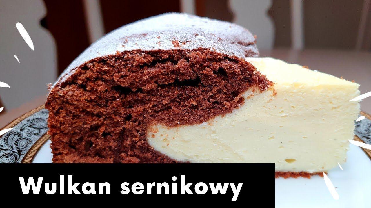 Ciasto Wulkan Sernikowy Bardzo Prosty Do Zrobienia Desserts Food Cake