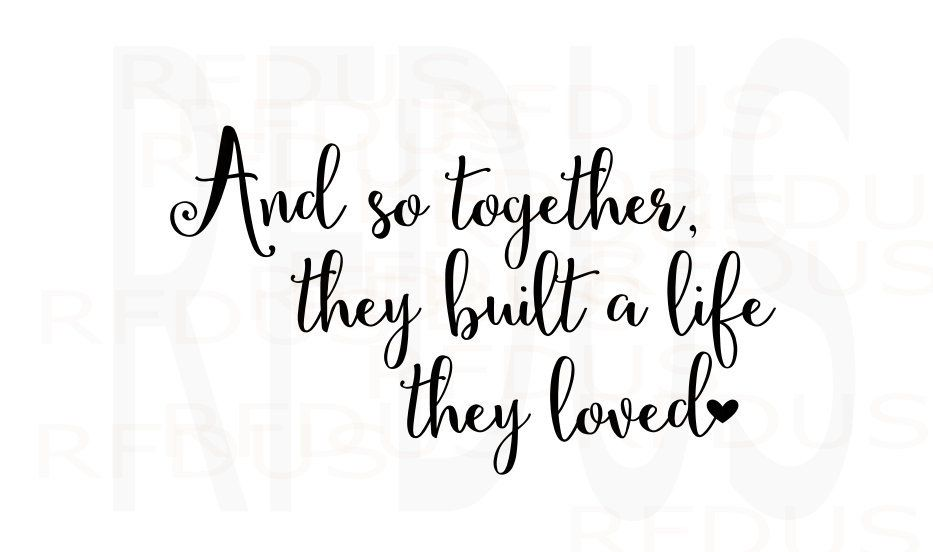 Download And So Together, They Built A Life They Loved svg, all of ...
