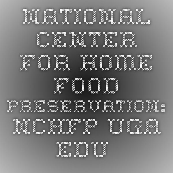 National Center for Home Food Preservation:  nchfp.uga.edu