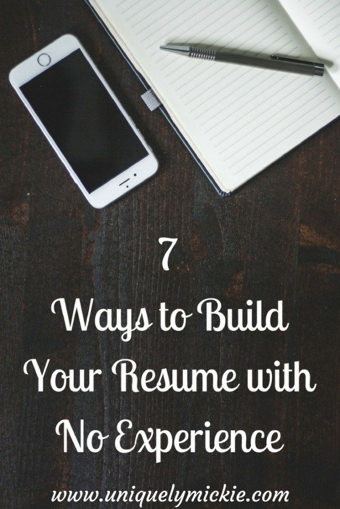 7 Ways to Build Your Resume With No Experience- Uniquely Mickie