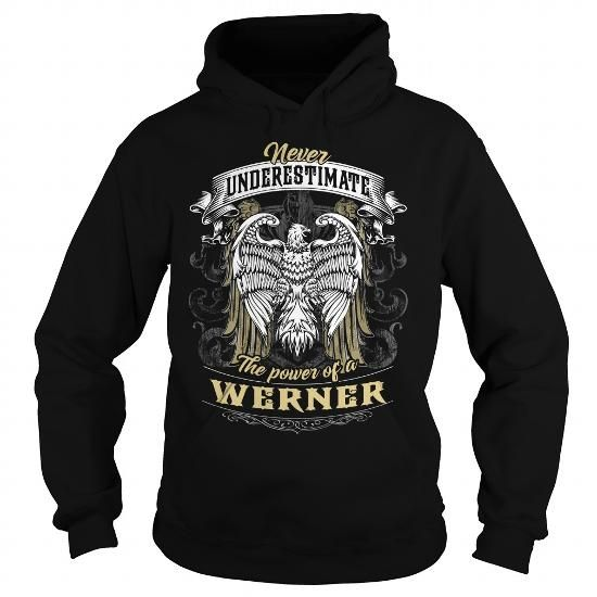 Cool WERNER WERNERBIRTHDAY WERNERYEAR WERNERHOODIE WERNERNAME WERNERHOODIES  TSHIRT FOR YOU T-Shirts