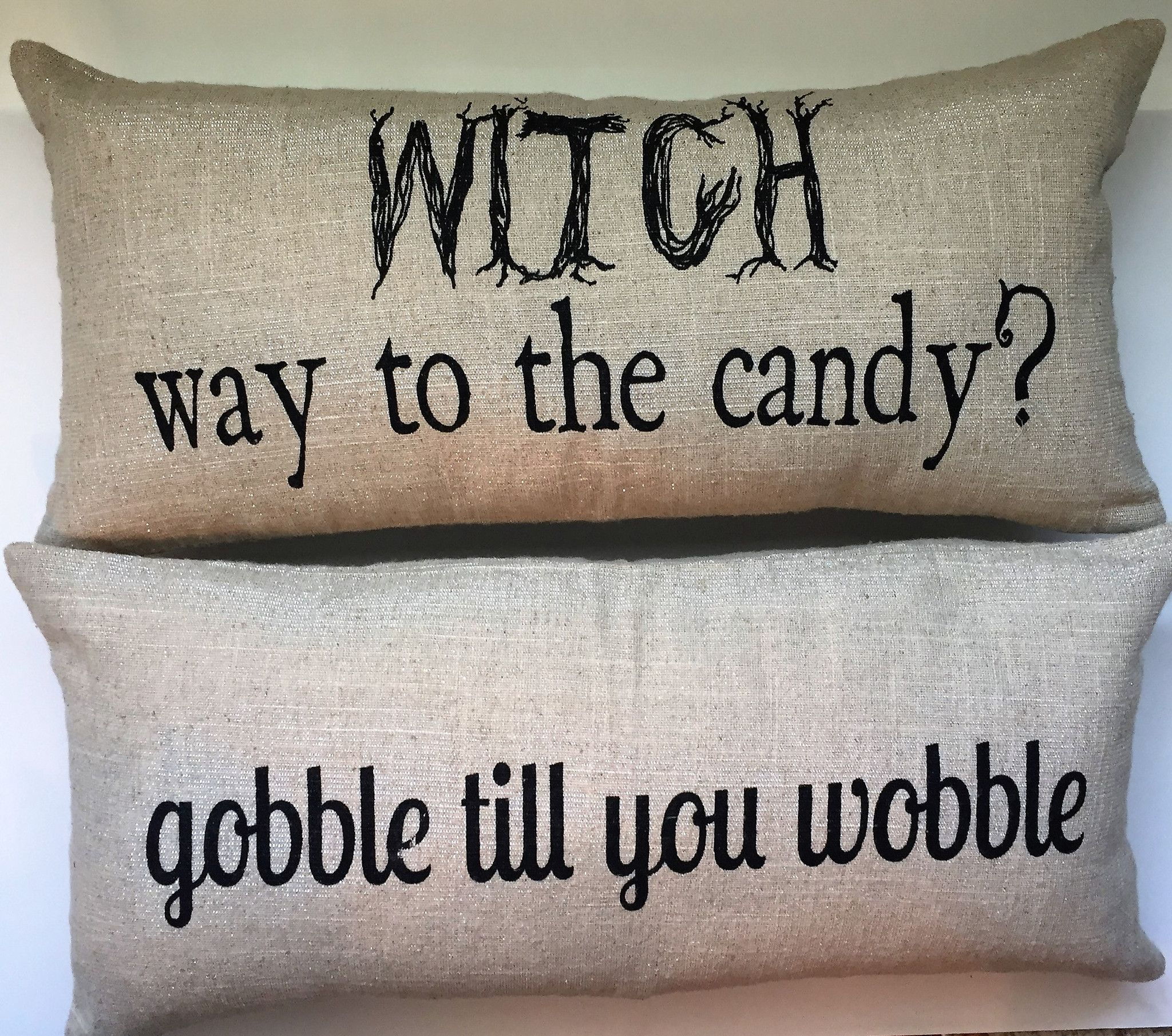 FRONT- Witch way to the candy BACK- Gobble till you wobble Pin ...