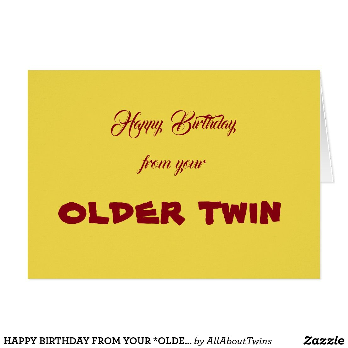 Happy Birthday From Your Older Twin Twin S Card Zazzle Com Happy Birthday Brother From Sister Brother Birthday Quotes Sister Birthday Quotes