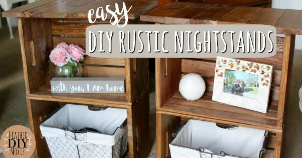 Assembling And Adhering Two Wooden Crates Together Yields Marvellous Diy Rustic Nightstands Diy Furniture Bedroom Diy Nightstand Rustic Nightstand