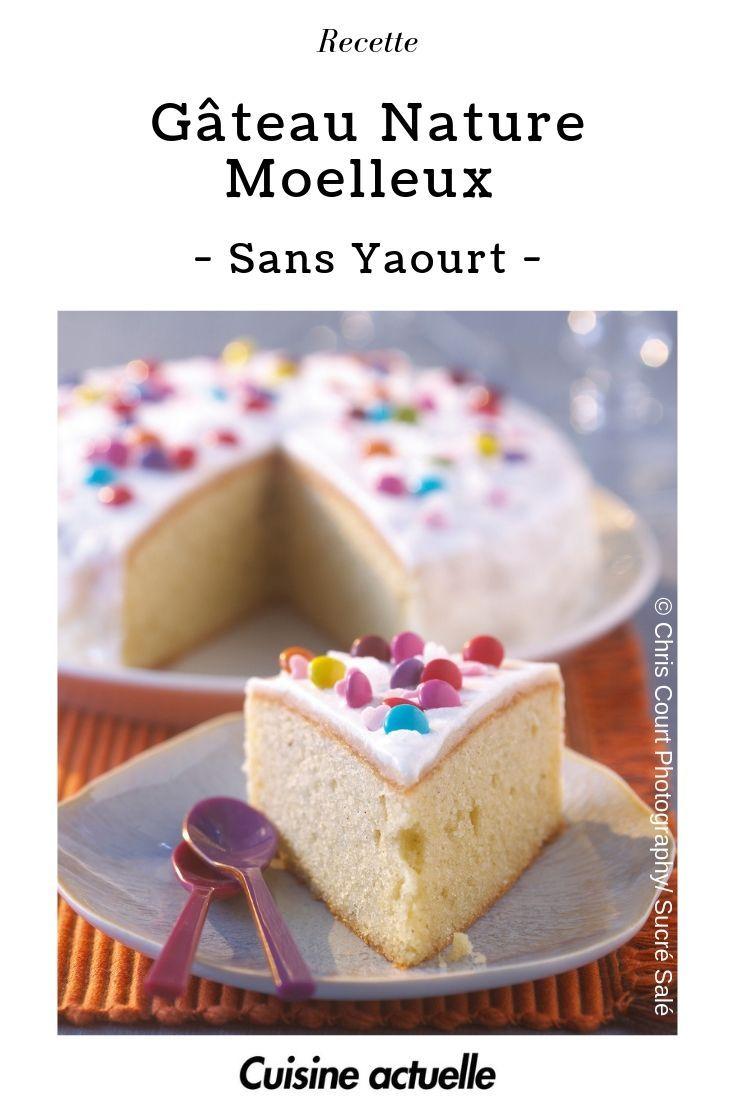 Gâteau Nature Moelleux Sans Yaourt Recettes Recette Gâteau Nature Gâteau Nature Moelleux Gateau Nature Recette