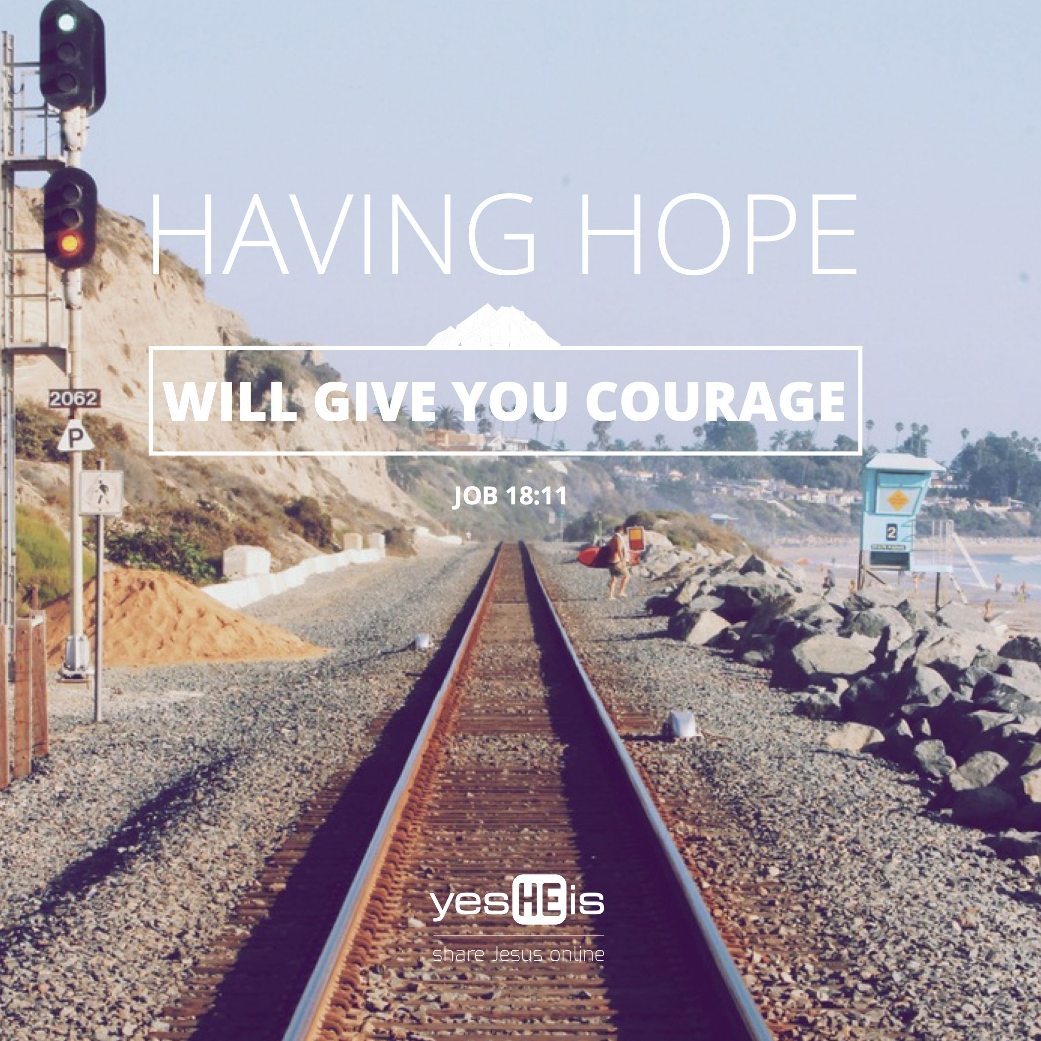 Have hope. Have courage. Trip, Travel, Train travel