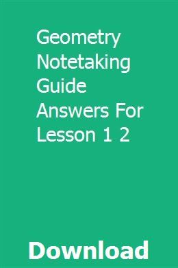 Geometry Notetaking Guide Answers For Lesson 1 2 ...