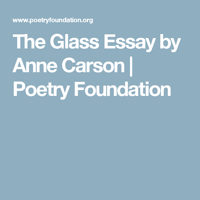the glass essay by anne carson poetry foundation books the glass essay by anne carson poetry foundation