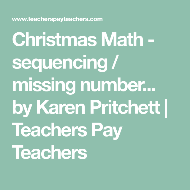Christmas Math - sequencing / missing number... by Karen Pritchett ...