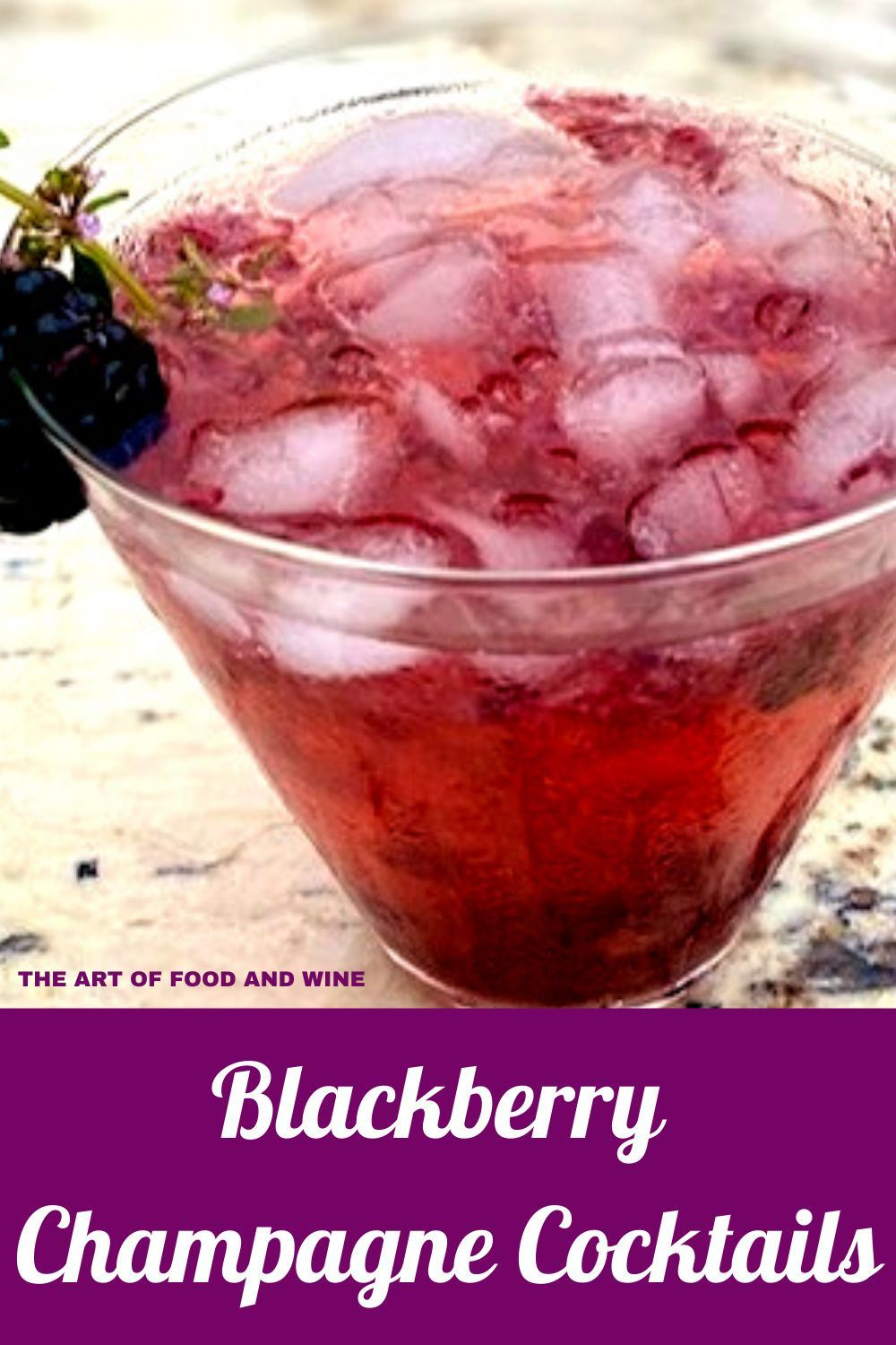 Blackberry Champagne Cocktails The Art Of Food And Wine Recipe In 2020 Wine Recipes Food Cocktails
