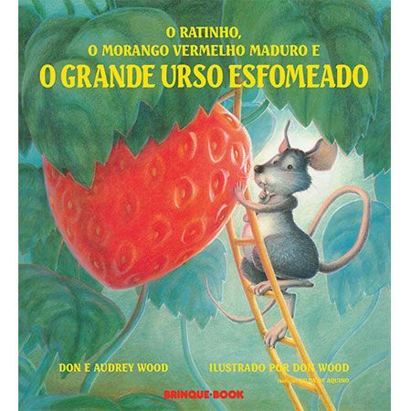 O Ratinho, o Morango Vermelho Maduro e o Grande Urso