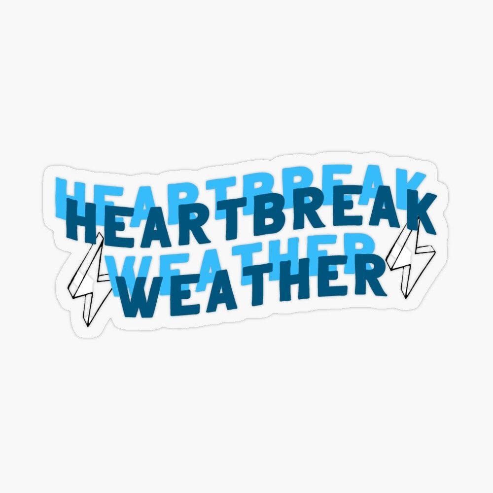Heartbreak Weather Transparent Sticker By Bluehousehattie In 2020 Print Stickers Aesthetic Stickers Cute Stickers