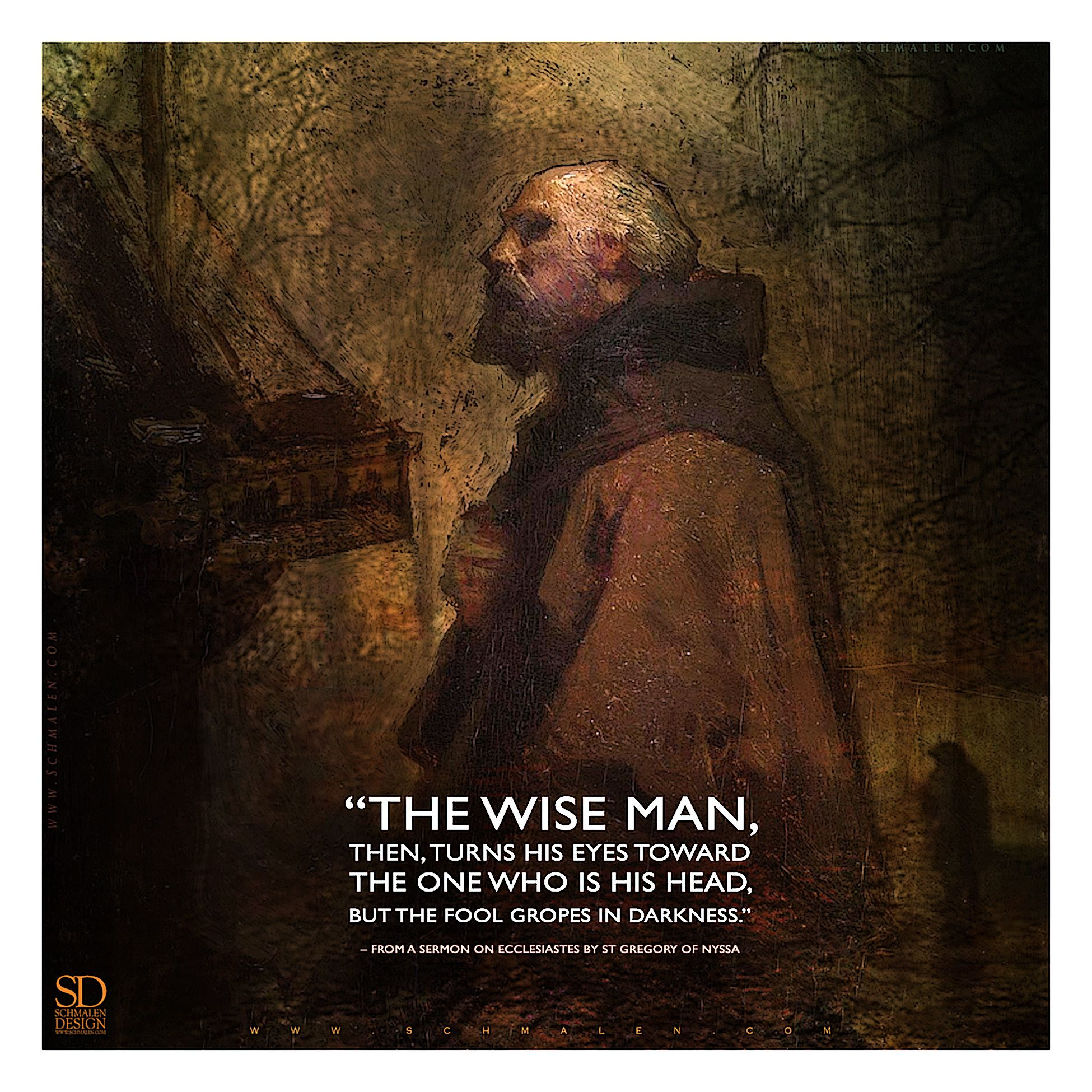 Image result for The wise man's eyes are in his head