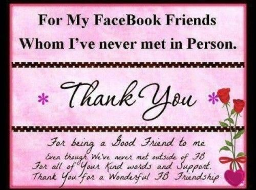 To my Facebook Friends Whom I\'ve Never Met..... friendship quote ...