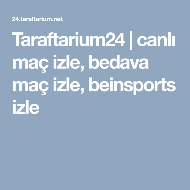 Taraftarium24 Canli Mac Izle Bedava Mac Izle Beinsports Izle Mac Izleme