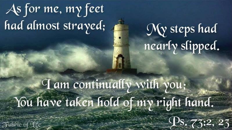 Psalms 73: 2, 23) | Psalms, Jehovah, Do not be afraid
