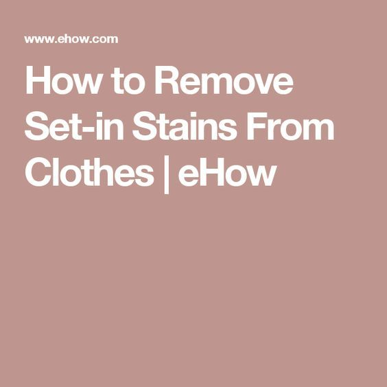 How to Remove Set-in Stains From Clothes #setinstains