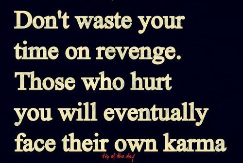 Those Who Hold Hate In Their Heart Revenge In Their Hand And