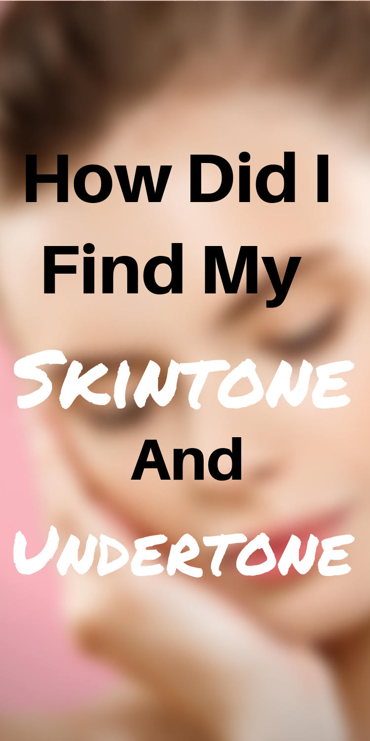 How Did I Find My Skintone and Undertone Warm undertones