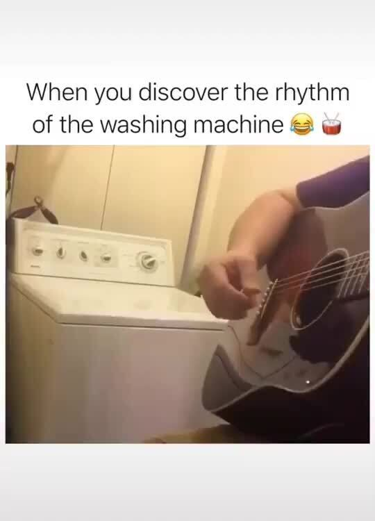 When you discover the rhythm of the washing machine ws - )