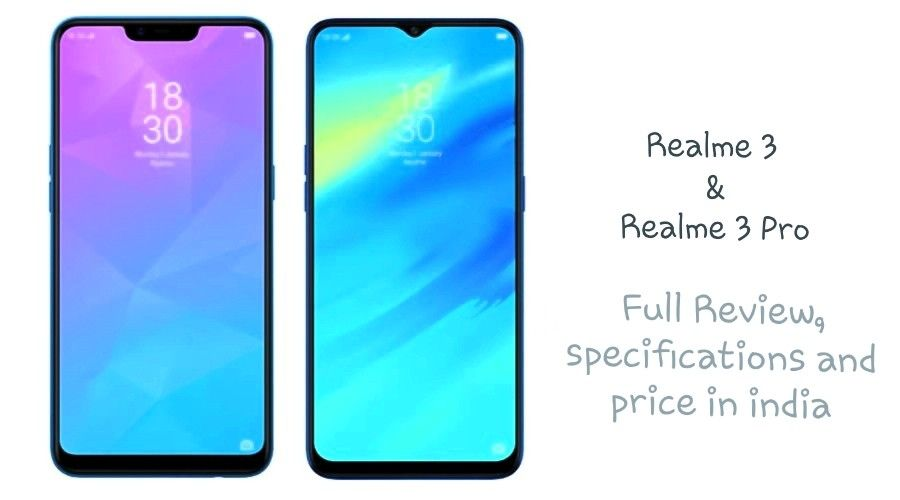 Realme 3 and Realme 3 pro full analysis  | Review and specs