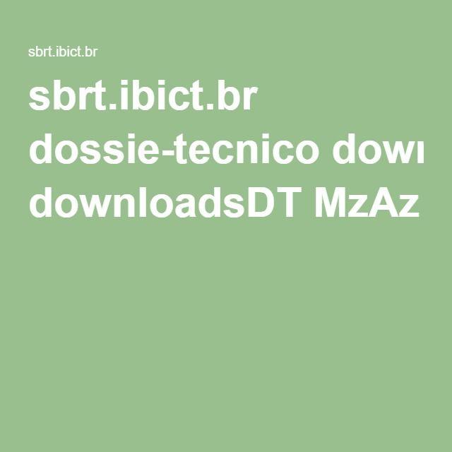 sbrt.ibict.br dossie-tecnico downloadsDT MzAz