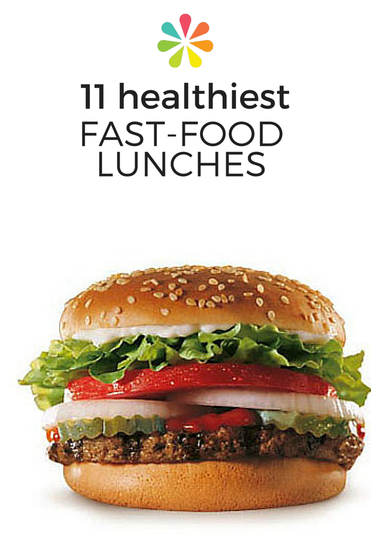 The 11 Healthiest Fast-Food Lunches