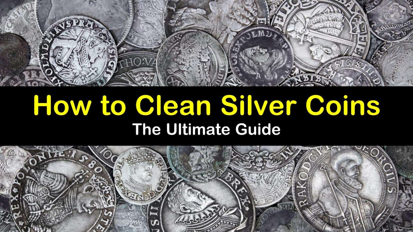 10 Simple But Effective Ways to Clean Silver Coins in 2020
