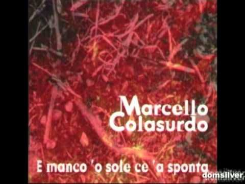 ▶ Marcello Colasurdo - Rituali (E manco 'o sole ce 'a sponta) - YouTube