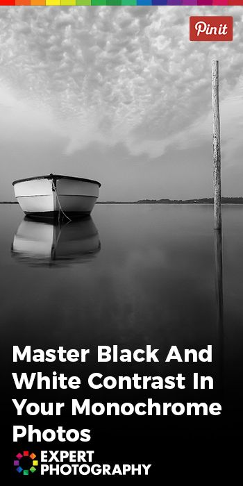 Master black and white contrast in your monochrome photos expertphotography