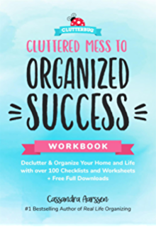 Cluttered Mess To Organized Success Workbook Declutter And Organize Your Home And Life With Over 100 Checklists And Workshe Destralhar Livro Sobre Organizacao